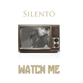 Silent� - Watch Me (Whip / Nae Nae) artwork