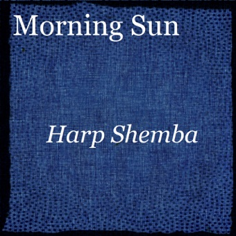 Morning Sun – Harp Shemba