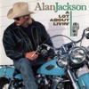 Alan Jackson - I Dont Need the Booze  To Get a Buzz On