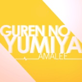 Download AmaLee  - Guren no Yumiya