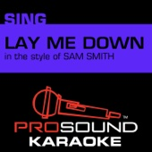 Lay Me Down (In the Style of Sam Smith) [Karaoke Instrumental Version] [Full Orchestration]