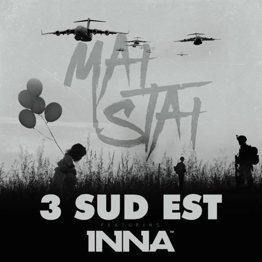 Mai Stai (feat. Inna) - 3 Sud Est