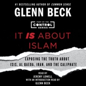 It IS About Islam: Exposing the Truth About ISIS, Al Qaeda, Iran, And the Caliphate (Unabridged) - Glenn Beck Cover Art