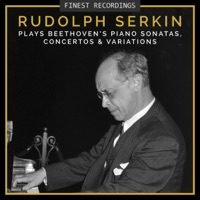Finest Recordings - Rudolf Serkin plays Beethoven's Piano Sonatas, Concertos, and Variations - Rudolf Serkin