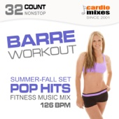 Barre Workout 2015, Pop Hits, Summer & Fall Fitness Music Mix (126 BPM, 32-Count, Nonstop)