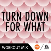 Turn Down for What (WMTV Workout Remix)