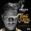 Trap Queen (feat. Quavo & Gucci Mane) - Single, Fetty Wap