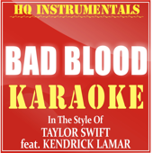 Bad Blood (Instrumental / Karaoke Version) [In the Style of Taylor Swift feat. Kendrick Lamar]