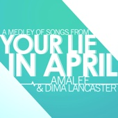 Download Dima Lancaster  - Your Lie in April - Medley