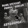 Autonomia (Remixes) - EP, Mark Stewart & Primal Scream