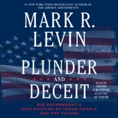 Plunder and Deceit (Unabridged) - Mark R. Levin Cover Art