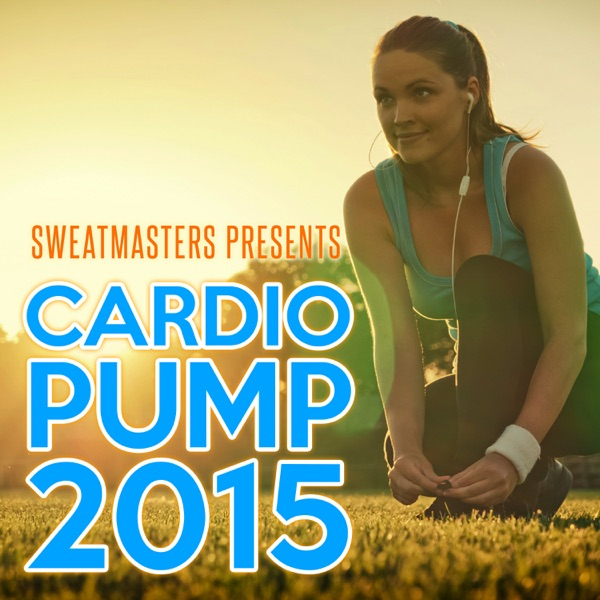 Sweatmasters Presents Cardio Pump 2015 Various Artists CD cover