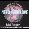 Need Your Love - Single