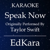 Speak Now (Originally Performed by Taylor Swift ) [Karaoke No Guide Melody Version]