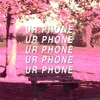 Ur Phone - Single