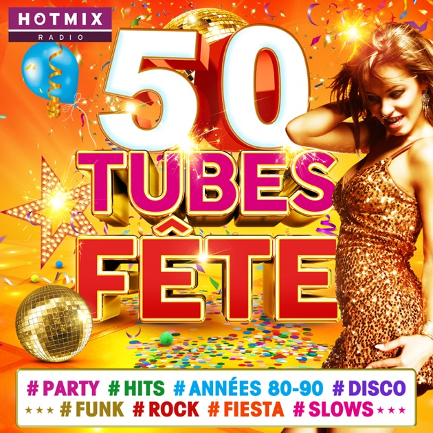 50 tubes f te party hits ann es 80 90 disco funk rock fiesta slows by hotmixradio de. Black Bedroom Furniture Sets. Home Design Ideas