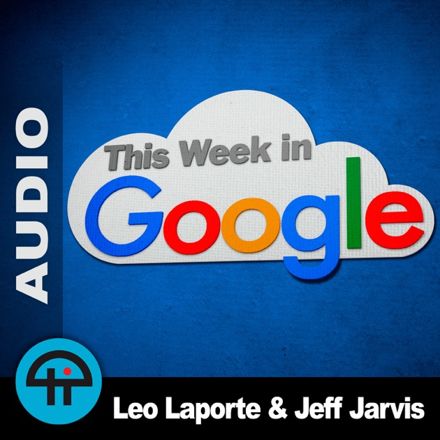 Download Better Now Mp3: This Week In Google (MP3) By TWiT TV On Apple Podcasts