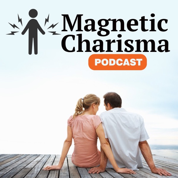 Magnetic Charisma Podcast