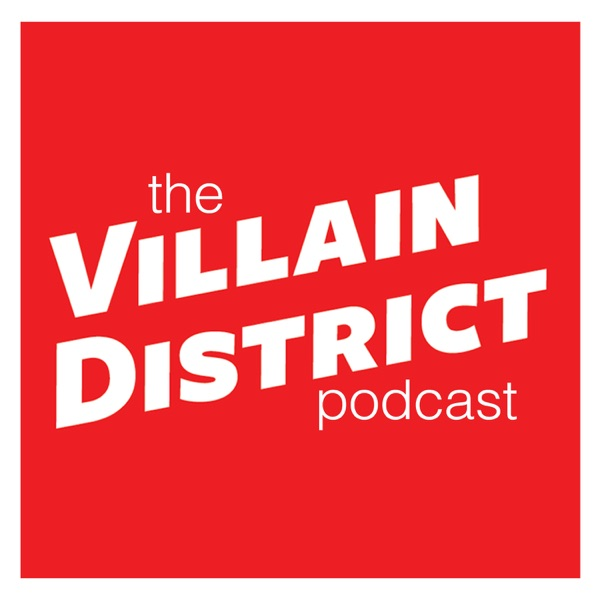 The Villain District Podcast