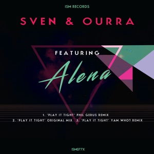 Sven, Ourra, Alena - Play It Tight (Yam Who Remix)