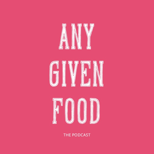 Any Given Food Podcasts