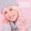 CHARADE(Type-A) - Single
