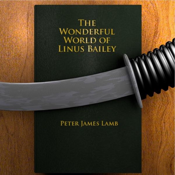 The Wonderful World of Linus Bailey