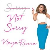 Naya Rivera - Sorry Not Sorry: Dreams, Mistakes, and Growing Up (Unabridged)  artwork