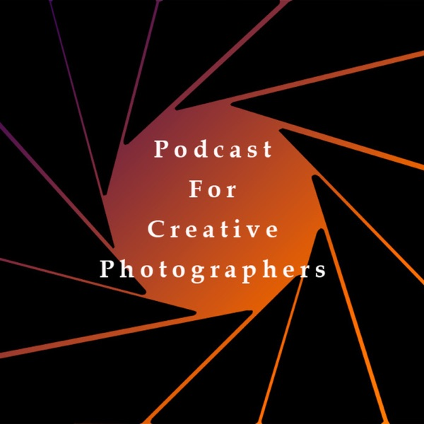 Podcast for Creative Photographers