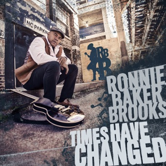 Times Have Changed – Ronnie Baker Brooks