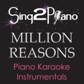 Million Reasons (Originally Performed By Lady Gaga) [Piano Karaoke Version]