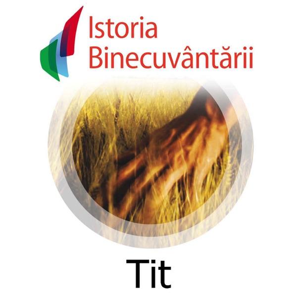 Fundatia Istoria Binecuvantarii - Tit