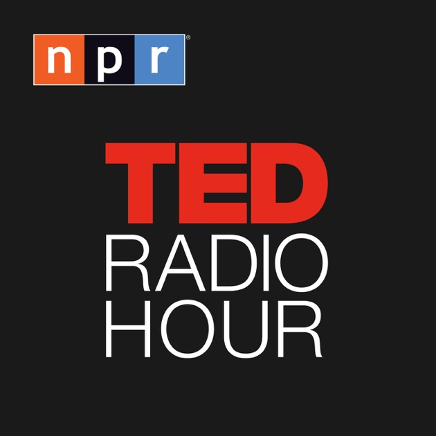 TED Radio Hour by NPR on Apple Podcasts
