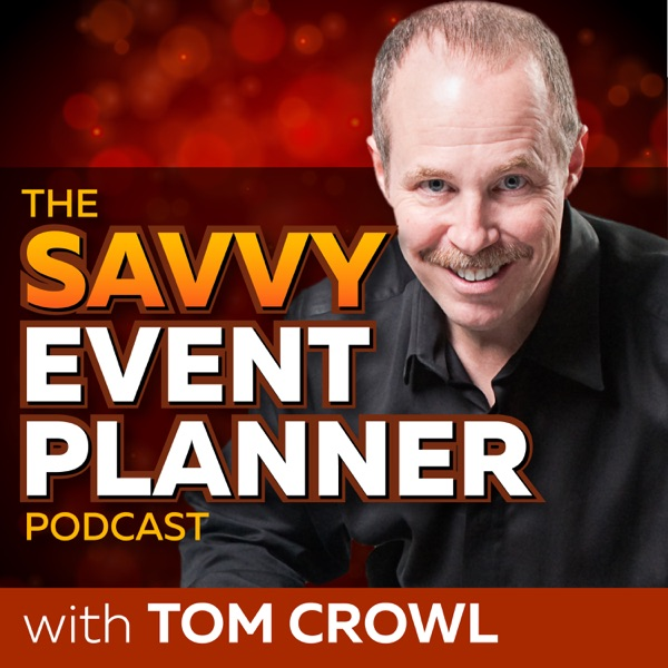 The Savvy Event Planner Podcast: Event Planning | Corporate Entertainment | Event Services | Tom Crowl