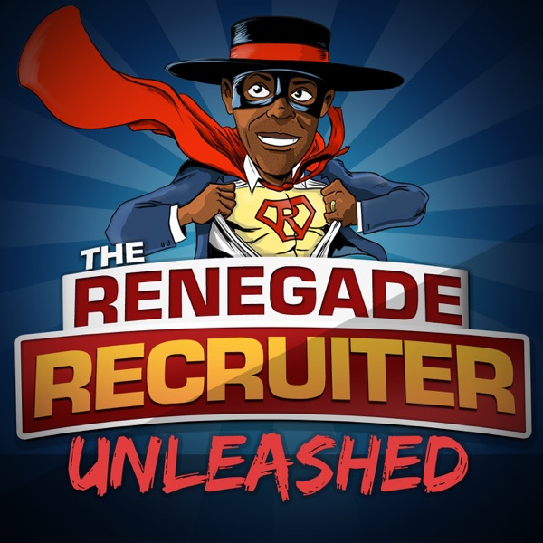 The Renegade Recruiter Unleashed With Terry Edwards