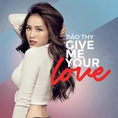 [Download] Give Me Your Love MP3