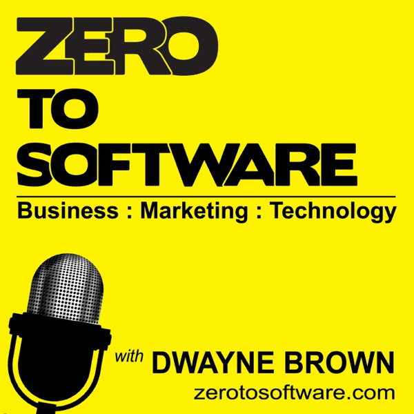 Zero to Software with Dwayne Brown | Bootstrapping a SaaS Startup
