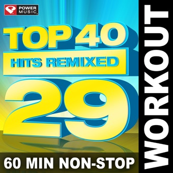 Top 40 Hits Remixed, Vol. 29 (60 Min Non-Stop Workout Mix 128 BPM) – Power Music Workout [iTunes Plus AAC M4A] [Mp3 320kbps] Download Free