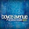Influential Sessions, Vol. 2, Boyce Avenue