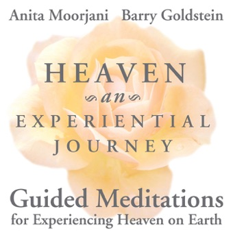 Heaven: An Experiential Journey – Anita Moorjani & Barry Goldstein