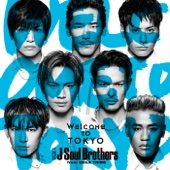 Welcome to TOKYO - 三代目 J Soul Brothers from EXILE TRIBE