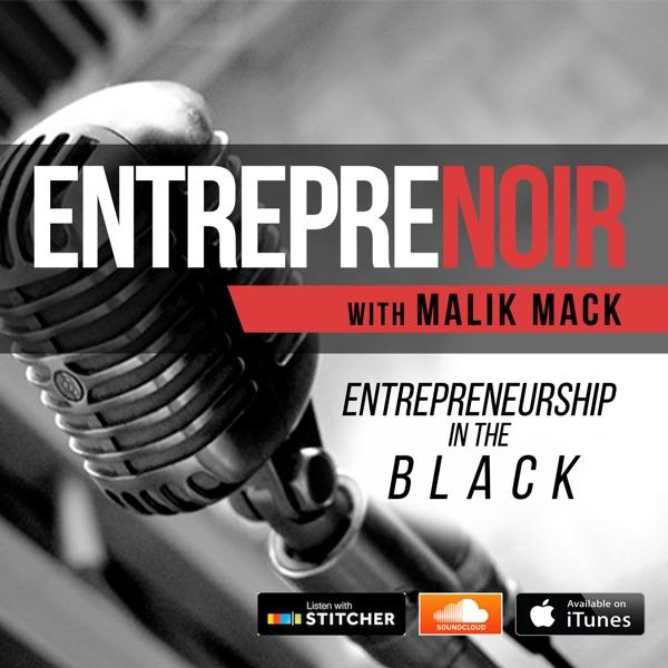 EntrepreNoir: Small Business | Entrepreneurship | Digital Marketing | Malik Mack