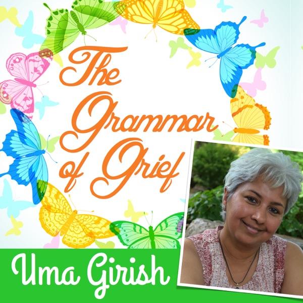 The Grammar of Grief With Uma Girish