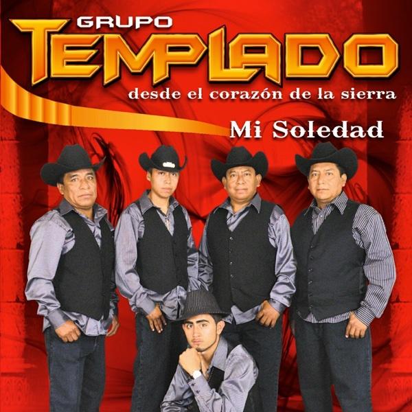 Mi Soledad (Desde el Corazón de la Sierra) | Grupo Templado