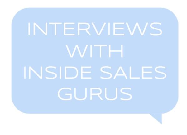 Interviews with Inside Sales Gurus
