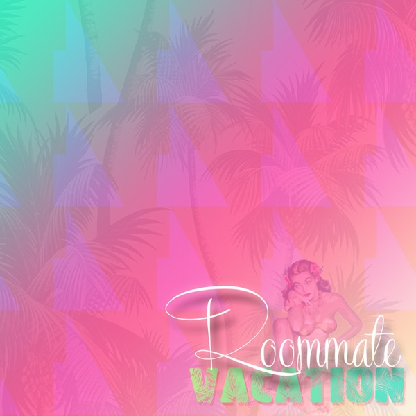 Vacation - EP | Roommate