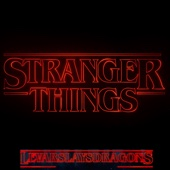 LevarSlaysDragons - Stranger Things (from