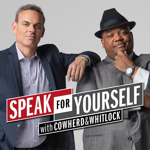 Speak For Yourself with Cowherd & Whitlock