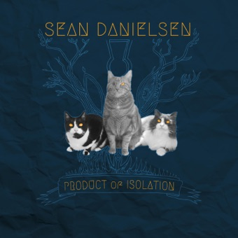 Product of Isolation – Sean Danielsen