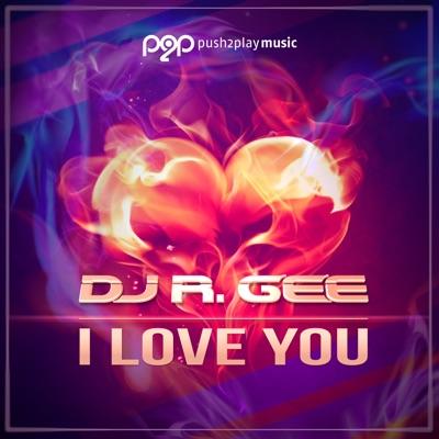 Dj R.Gee-I Love You